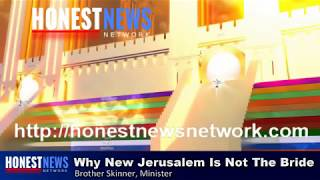 Why The Bride of Christ Is NOT The City New Heavenly Jerusalem That John Saw Coming Down