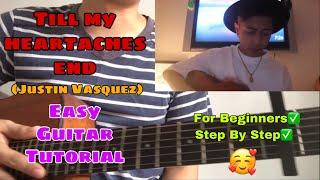 TILL MY HEARTACHES END | JUSTIN VASQUEZ| EASY GUITAR TUTORIAL|