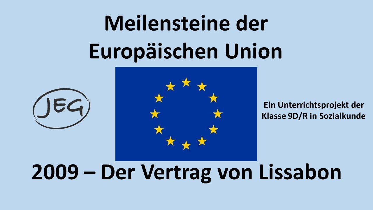 Meilensteine Der Eu 2009 Der Vertrag Von Lissabon Youtube