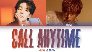 Gambar cover JINU (김진우) - Call Anytime (또또또) (Feat. Mino) (Color Coded Lyrics Eng/Rom/Han/가사)