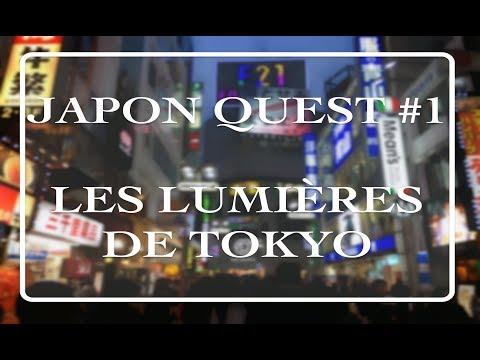 JAPON QUEST Ep.1 - Les Lumières de TOKYO