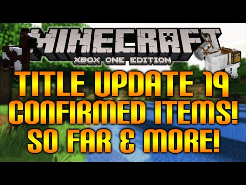 Minecraft (Xbox360/PS3) - TITLE UPDATE 19 ALL CONFIRMED ITEMS SO FAR & MORE! [TU19 UPDATE]