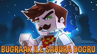 BugraaK ile Sahura Doğru :D