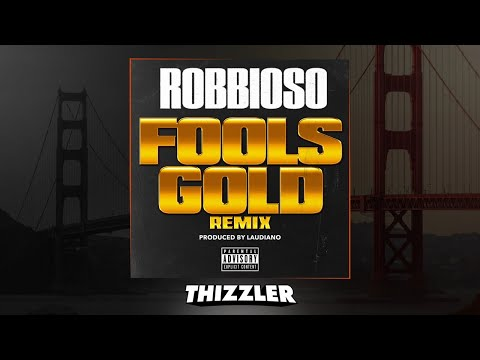Robbioso  Fools Gold Remix Thizzlercom Exclusive #FreeDrakeO