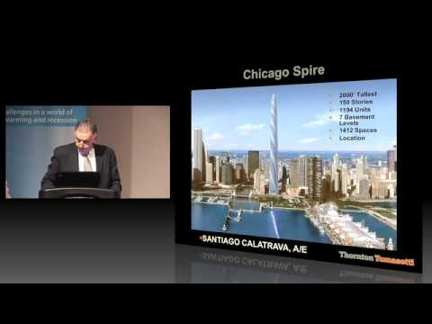 """CTBUH 2009 Chicago Conference - Richard Tomasetti, """"Chicago Spire: Technical Twisting and Turning"""""""
