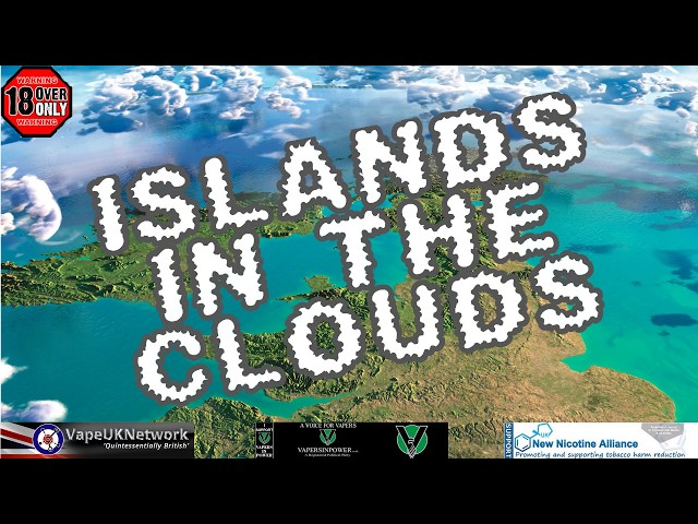 Islands in the Clouds -  Live vaping and vape related chat, news, views and fun - 26/3/2018