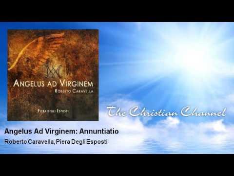 Roberto Caravella, Piera Degli Esposti - Angelus Ad Virginem: Annuntiatio