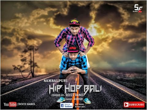SAMBALPURI HIP HOP BALI[ mantu chhuria ] || DEVzz || A SPECIAL CREATIVE PRESENTATION ONLY FOR U