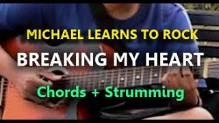 Breaking My Heart - Michael Learns To Rock - Guitar chords Tutorial