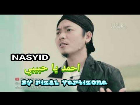 NASYID Ahmad ya habibi (liric) by rizal VERTIZONE FT wafiq AZIZAH