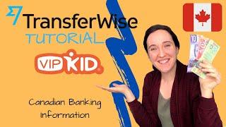 Canadian VIPKID Banking Info + Transferwise Tutorial! screenshot 4