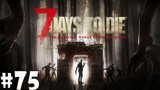 7 Days to Die: Всю железную руду добуду, весь песок вам обвалю #75