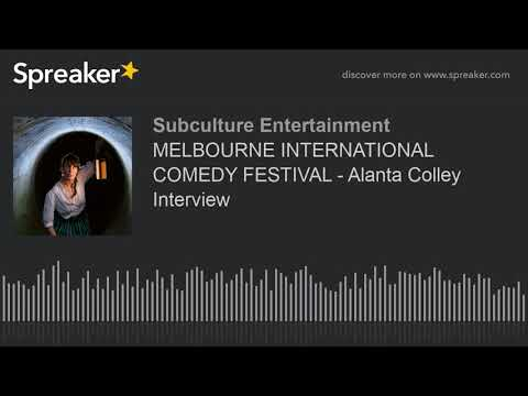 MELBOURNE INTERNATIONAL COMEDY FESTIVAL - Alanta Colley Interview