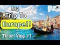 [HINDI/ENGLISH] MY TRIP TO EUROPE!! | Vlog #1 | Travel From Delhi to Prague