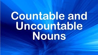 Countable and Uncountable Nouns . Learn English
