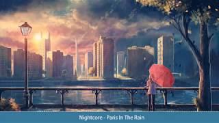Download Lagu Nightcore - Paris In The Rain Mp3