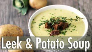 Creamy Leek and Potato Soup   Healthy Vegan Recipe