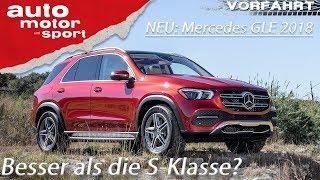 Der neue Mercedes GLE (2018): Besser als die S-Klasse? - Vorfahrt (Review) | auto motor und sport