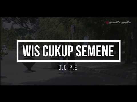 D.O.P.E - WIS CUKUP SEMENE (Official Music Video)
