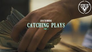 Lo & T.O Buck$ - W.W.E.T. / Catching Plays Pt.2 (Official Video) | Dir. By @aSoloVision