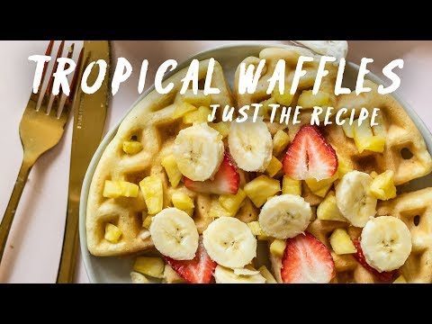 Extra TROPICAL WAFFLES for your Summer Mornings | Just the Recipe by HONEYSUCKLE