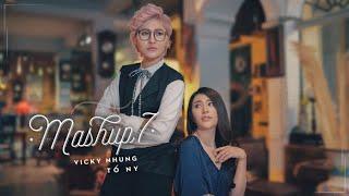 Mashup 7 - Vicky Nhung ft Tố Ny - Vicky's Mashup