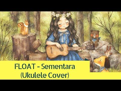 Sementara - Float (Tesa's Ukulele Cover)