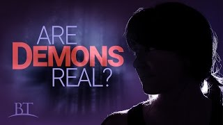 Beyond Today -- Are Demons Real?