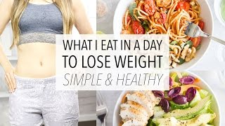 What I Eat In A Day To LOSE WEIGHT - Healthy, Easy and Simple! (Day 5)