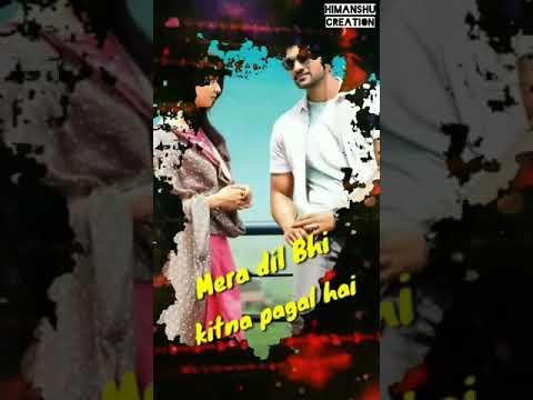 mera-dil-bhi-kitna-pagal-hai-whatsapp-status-female-version