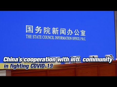 Live: China's latest efforts in international cooperation to fight COVID-19 国务院新闻办公室发布会