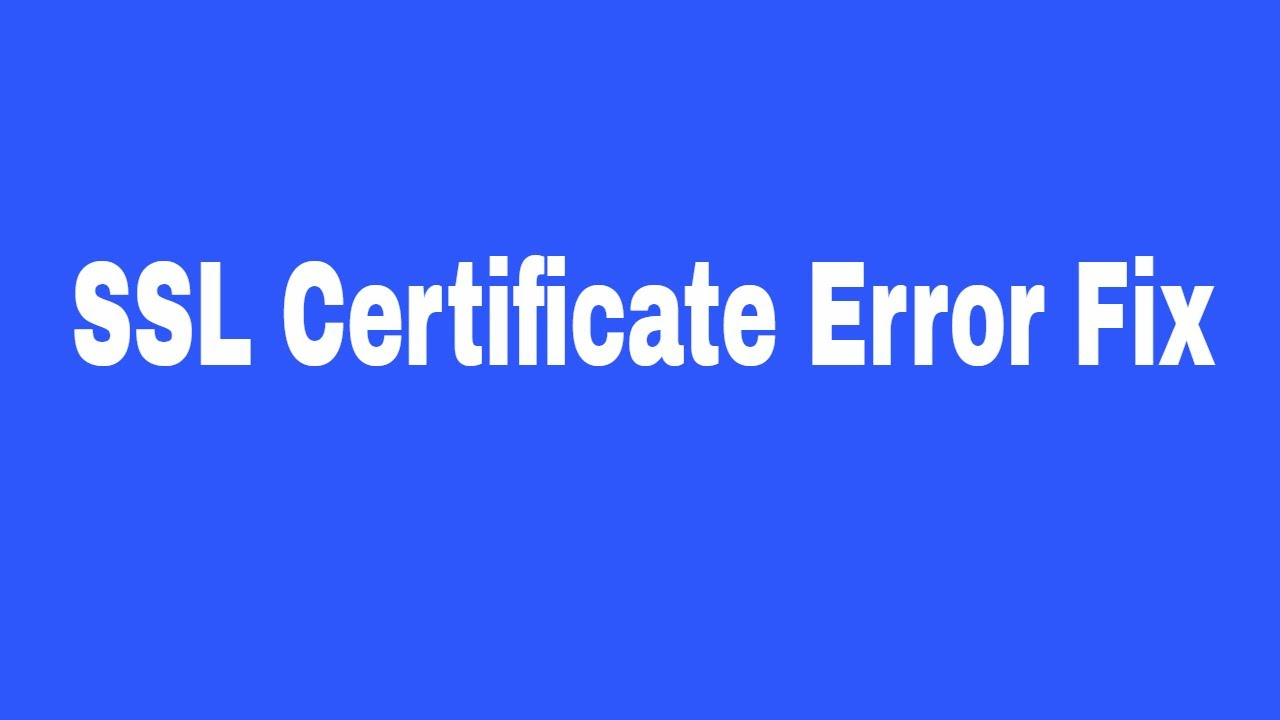 Ssl certificate error fix youtube 1betcityfo Image collections