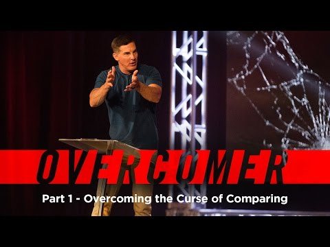 """Overcomer: Part 1 - """"Overcoming the Curse of Comparing"""" with Craig Groeschel - Life.Church"""