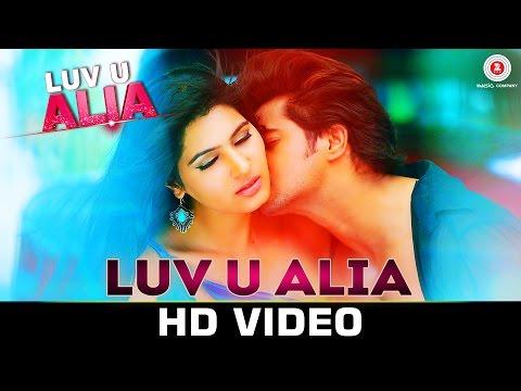 Luv U Alia - Title Track | Javed Ali | Jassie Gift | Chandan Kumar & Sangeeta Chauhan