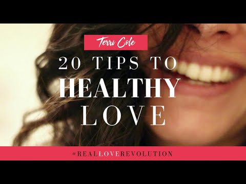 20 Tips to Healthy Love - Terri Cole Real Love Revolution 2016