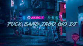 Download fuck bang jago Gio Dj new remix simple fvnki trap 2021