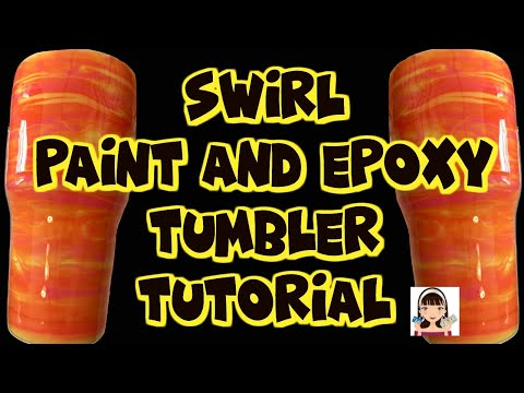 SWIRL PAINT AND EPOXY TUMBLER TUTORIAL