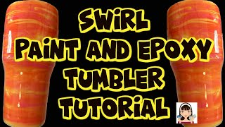 SWIRL PAINT AND EPOXY TUMBLER TUTORIAL