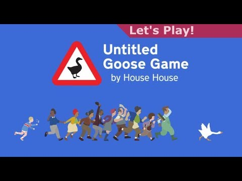 If you play Untitled Goose Game, do it with friends