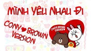 Gambar cover Mình Yêu Nhau Đi [Cony & Brown Version] - Bích Phương