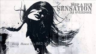 Sensation Overdose 002 (Deep Mix by Dj Overdose)   2013