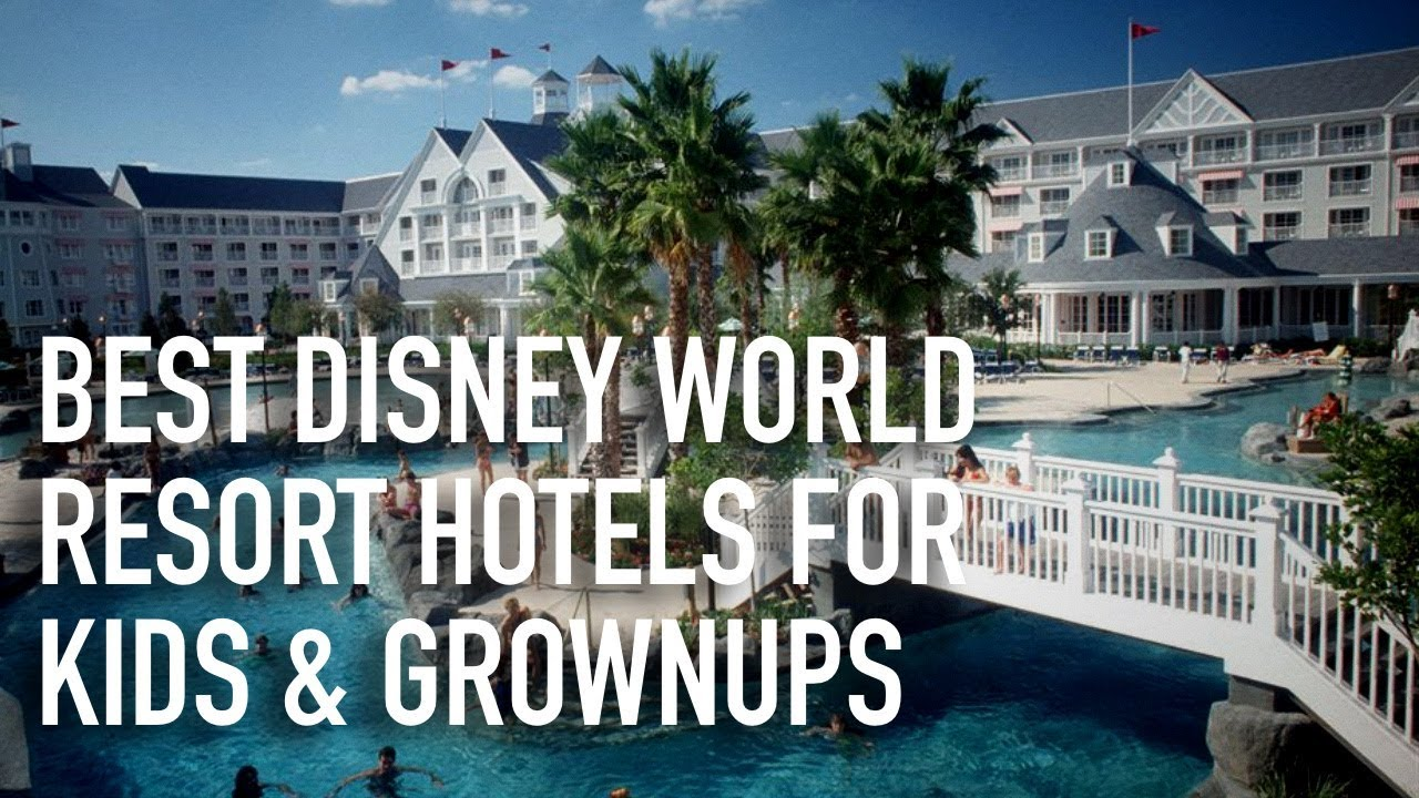 Best Disney World Resort Hotels For Kids Grownups