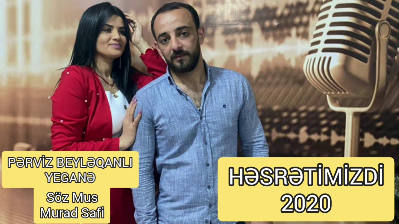Perviz Beyleqanlı & Yegane - Hesretimiz ( official music 2020)