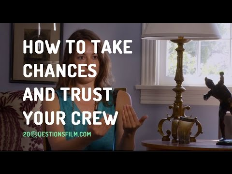 How To Take Chances And Trust Your Crew