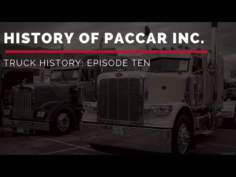 History Of Paccar Inc. | Truck History Episode 10