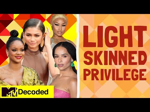 Light Skinned Privilege | Decoded