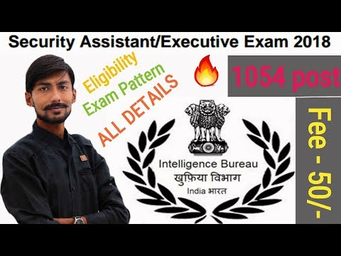 INTELLIGENCE BUREAU recruitment 2018 – 1054 post | EXECUTIVE/SECURITY ASSISTANT EXAM 2018