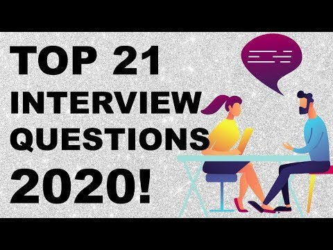 TOP 21 Interview Questions And Answers For 2020!