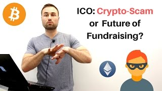 ICO: Crypto Scam or Future of Fundraising?(, 2017-05-03T23:40:52.000Z)