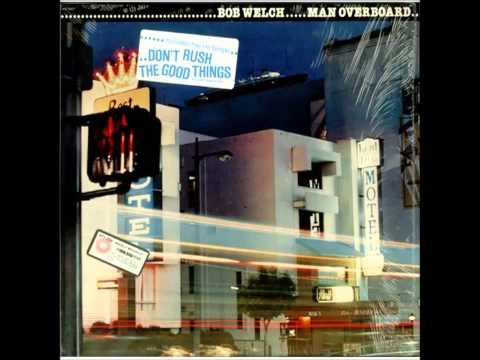 Bob Welch...Men overboard (full album)